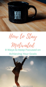 How to Stay Motivated in Life