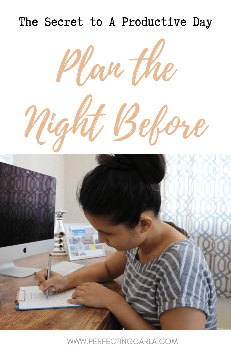 Plan your day the night before